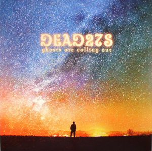 DEAD 27S - Ghosts Are Calling Out