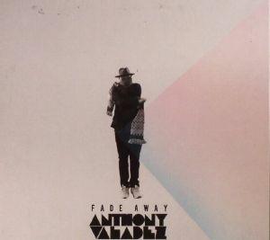 VALADEZ, Anthony - Fade Away