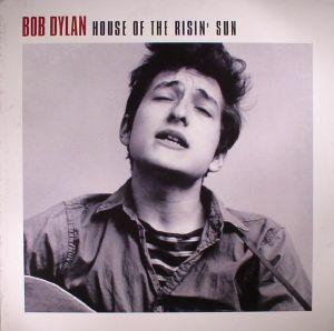 DYLAN, Bob - House Of The Risin' Sun