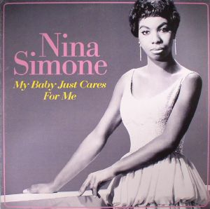 SIMONE, Nina - My Baby Just Cares For Me (remastered)