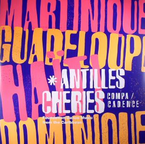 VARIOUS - Antilles Cheries: Compa/Cadence