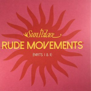 SUN PALACE - Rude Movements (Parts I & II) (Record Store Day 2017)
