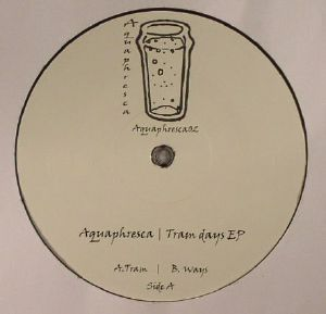 AQUAPHRESCA - Tram Days EP