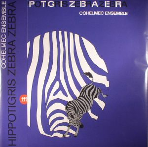 COHELMEC ENSEMBLE - Hippotigris Zebra Zebra (reissue)