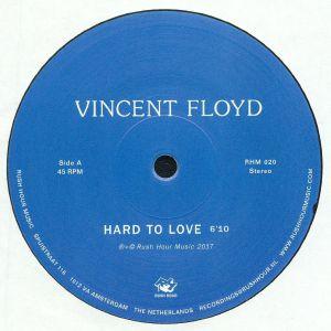 FLOYD, Vincent - Hard To Love