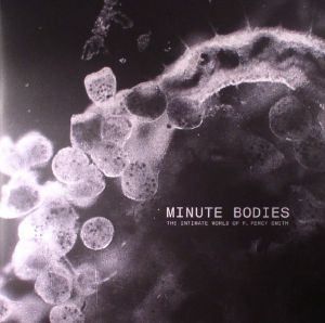TINDERSTICKS - Minute Bodies: The Intimate World Of F Percy Smith (Soundtrack) (Deluxe Edition)
