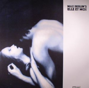 BERLIN, Max - Elle Et Moi (reissue) (Record Store Day 2017)