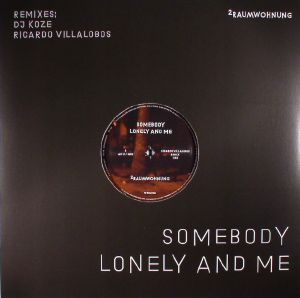 2RAUMWOHNUNG - Somebody Lonely & Me