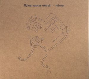 FLYING SAUCER ATTACK - Mirror (remastered)