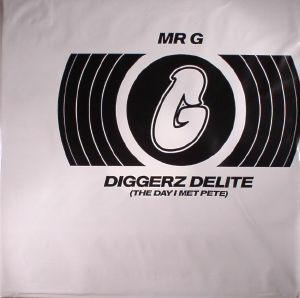 MR G - Diggerz Delite (The Day I Met Pete) (Record Store Day 2017)