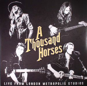A THOUSAND HORSES - Live From London Metropolis Studios (Record Store Day 2017)