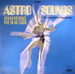 Astro Sounds From Beyond The Year 2000 (Record Store Day 2017)