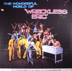 WRECKLESS ERIC - The Wonderful World Of Wreckless Eric (reissue)