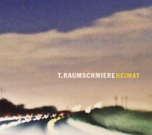 RAUMSCHMIERE, T - Heimat