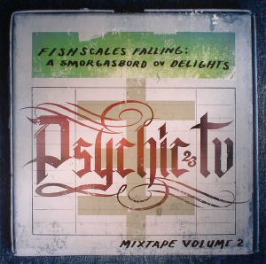 PSYCHIC TV - Fishscales Falling: A Smorgasbord Ov Delights Mixtape Volume 2 (Record Store Day 2017)
