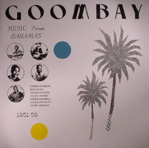 VARIOUS - Goombay: Music From Bahamas 1951-59