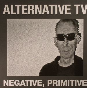 ALTERNATIVE TV - Negative Primitive
