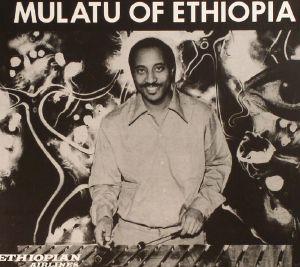 ASTATKE, Mulatu - Mulatu Of Ethiopia