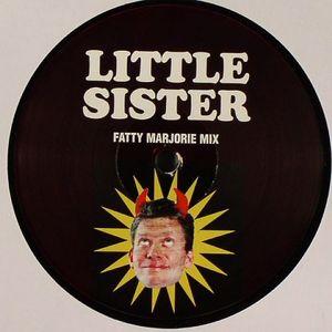 LITTLE SISTER - Little Sister (Fatty Marjorie mix)