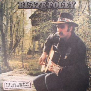 FOLEY, Blaze - The Lost Muscle Shoals Recordings
