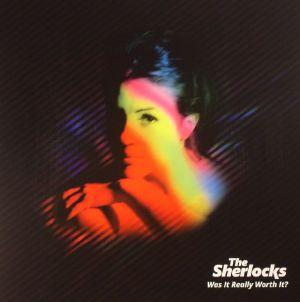 SHERLOCKS, The - Was It Really Worth It?
