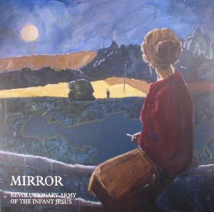 REVOLUTIONARY ARMY OF THE INFANT JESUS - Mirror