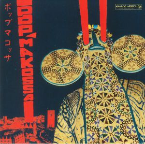 VARIOUS - Pop Makossa: The Invasive Dance Beat Of Cameroon 1976-1984