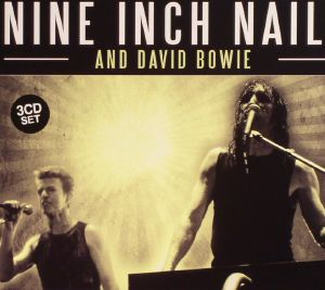 NINE INCH NAILS/DAVID BOWIE - The Complete Broadcasts
