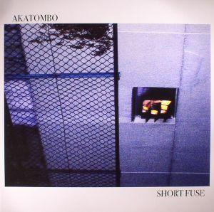 AKATOMBO - Short Fuse