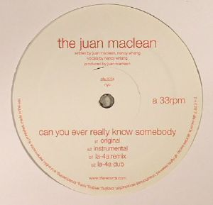 JUAN MACLEAN, The - Can You Ever Really Know Somebody