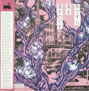 VARIOUS - Even A Tree Can Shed Tears: Japanese Folk & Rock 1969-1973