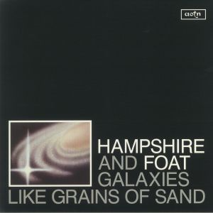 HAMPSHIRE/FOAT - Galaxies Like Grains Of Sand
