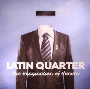 LATIN QUARTER - The Imagination Of Thieves