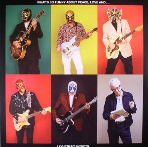 LOS STRAITJACKETS - What's So Funny About Peace Love & Los Straitjackets