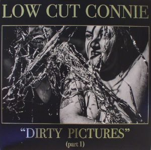 LOW CUT CONNIE - Dirty Pictures: Part 1