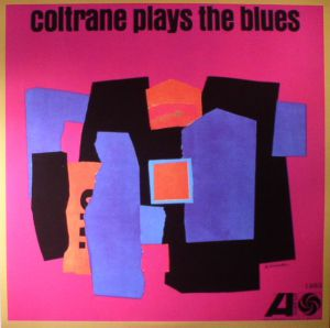 COLTRANE, John - Coltrane Plays The Blues (mono) (reissue)