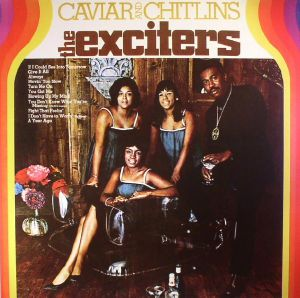 EXCITERS, The - Caviar & Chitlins