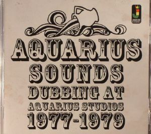 AQUARIUS SOUNDS - Dubbing At Aquarius Studios 1977-1979