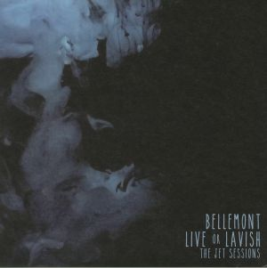 BELLEMONT - Live Or Lavish: The Jet Sessions