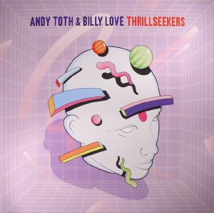 TOTH, Andy/BILLY LOVE - Thrillseekers