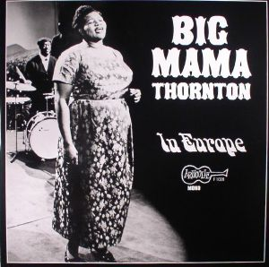 BIG MAMA THORNTON - In Europe (reissue)