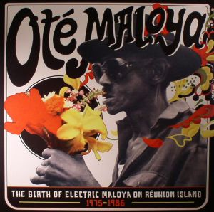 VARIOUS - Ote Maloya: The Birth Of Electric Maloya In La Reunion 1975-1986