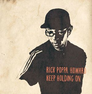 HOWARD, Rick Poppa - Keep Holdin On
