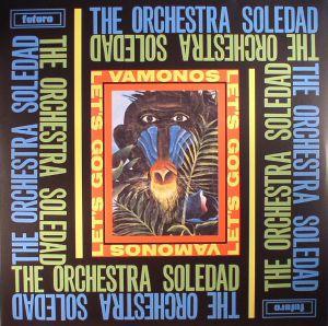 ORCHESTRA SOLEDAD, The - Vamonos (reissue)