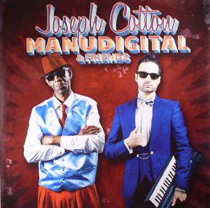 COTTON,  Joseph/MANUDIGITAL - Joseph Cotton Meets Manudigital & Friends