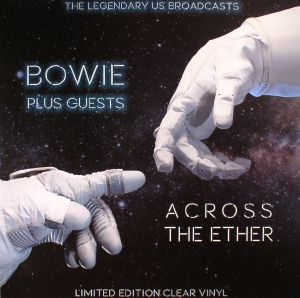 BOWIE, David & GUESTS - Across The Ether: The Legendary US Brodcasts