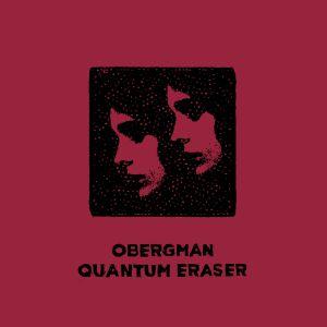 OBERGMAN - Quantum Eraser