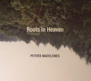 ROOTS IN HEAVEN - Petites Madeleines