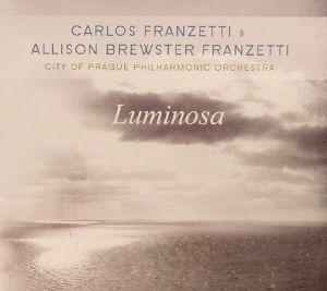 FRANZETTI, Carlos/ALLISON BREWSTER FRANZETTI - Luminosa
