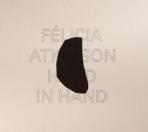 ATKINSON, Felicia - Hand In Hand